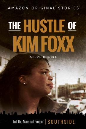 Hustle of Kim Foxx Marshall Project