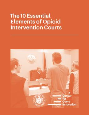 Cover: The 10 Essential Elements of Opioid Intervention Courts