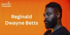 Reginald Dwayne Betts podcast Felon