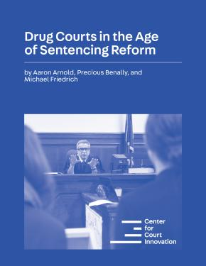 Cover: Drug Courts in the Age of Sentencing Reform