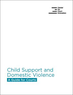 Child Support and Domestic Violence: A Guide for Courts