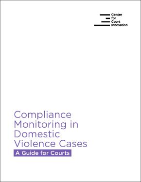 Compliance Monitoring in Domestic Violence Cases: A Guide for Courts COVER