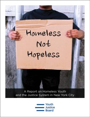 Homeless Not Hopeless: A Report on Homeless Youth and the Justice System in New York City