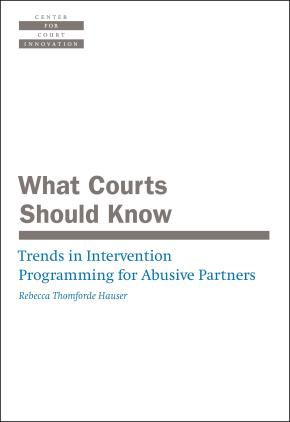 What Courts Should Know: Trends in Intervention Programming for Abusive Partners