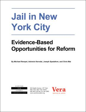 Jail in New York City: Evidence-Based Opportunities for Reform