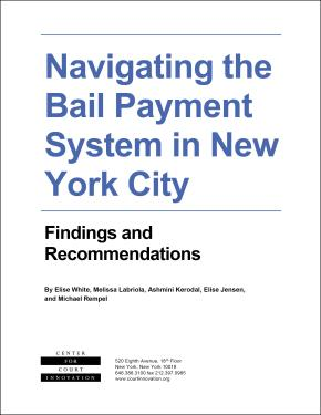 Navigating the Bail Payment System in New York City: Findings and Recommendations