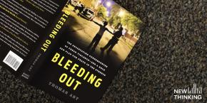 Book Cover: Bleeding Out: The Devastating Consequences of Urban Violence and a Bold New Plan for Peace in the Streets By Thomas Abt