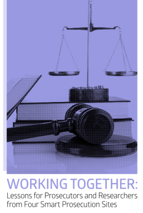 Working Together: Lessons for Prosecutors and Researchers from Four Smart Prosecution Sites