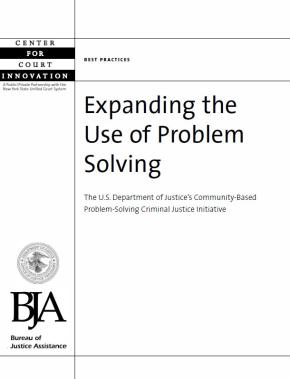 Expanding the Use of Problem Solving: The U.S. Department of Justice's Community-Based Problem-Solving Criminal Justice Initiative