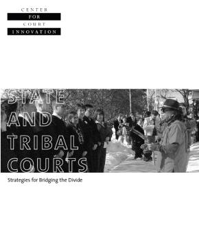 State and Tribal Court: Strategies for Bridging the Divide