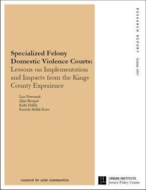 Specialized Felony Domestic Violence Courts: Lessons on Implementation and Impact from the Kings County Experience