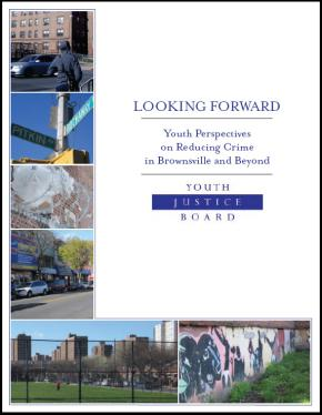 Looking Forward: Youth Perspectives on Reducing Crime in Brownsville and Beyond